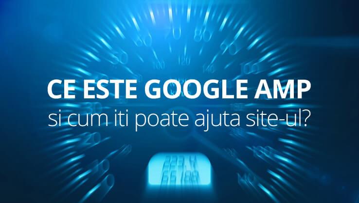 Ce este Google AMP?