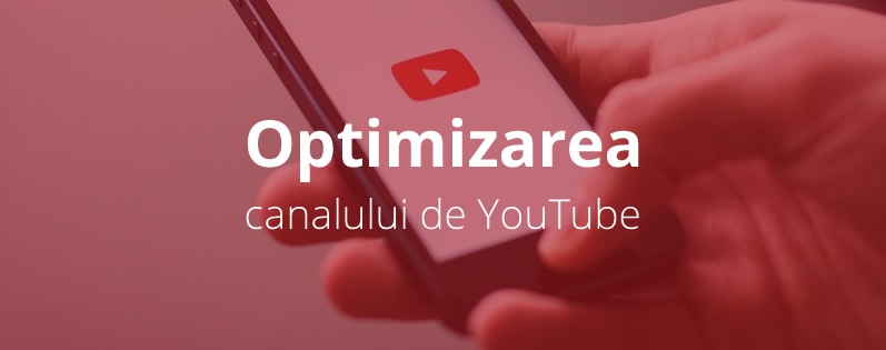 optimizarea canalului de YouTube