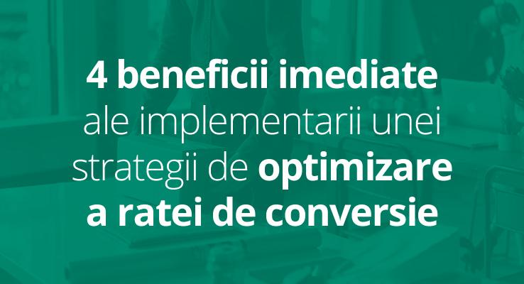 4 beneficii imediate ale optimizarii ratei de conversie